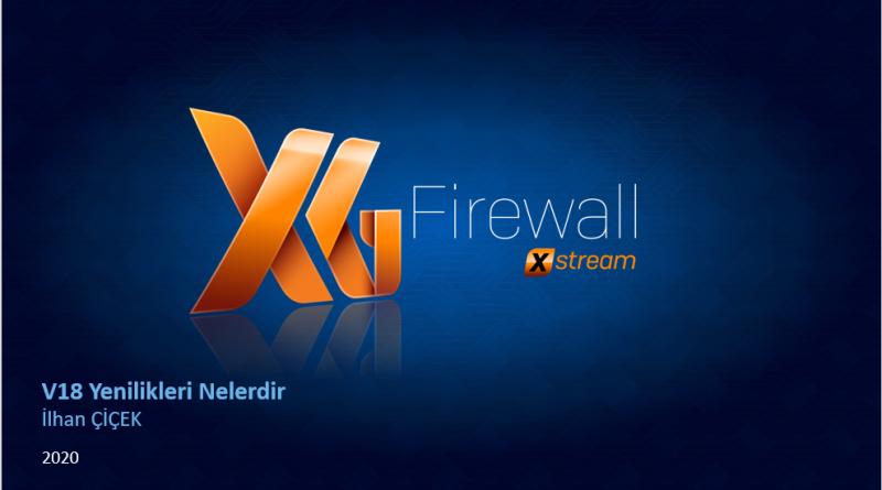 Sophos XG Firewall v18 Yenilikleri