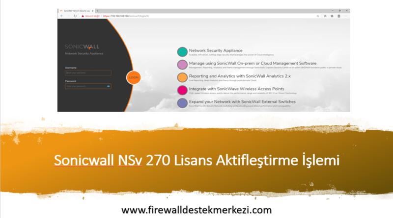 Sonicwall NSv 270 Lisans Aktifleştirme İşlemi